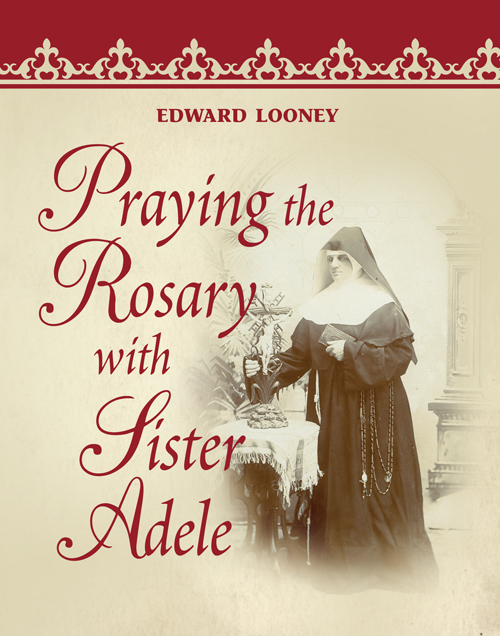 Praying the Rosary with Sister Adele